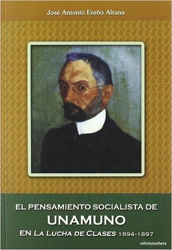 Descarga gratuita de libros electrónicos new age. El pensamiento socialista de Unamuno en La Lucha de Clases 1894-1897 (Ensayo) in Spanish PDF ePub iBook