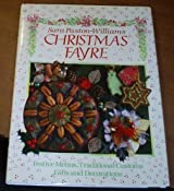 Christmas Fayre: Festive Menus, Traditional Customs, Gifts and Decorations