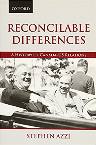 Reconcilable Differences A History of Canada-US Relations
