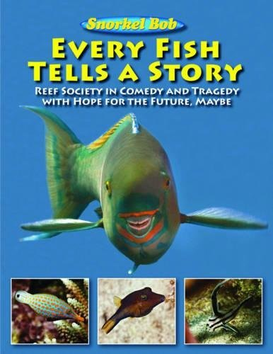 Every Fish Tells a Story: Reef Society in Comedy and Tragedy with Hope for the Future, Maybe