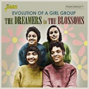 The Dreamers To The Blossoms - Evolution Of A Girl Group [ORIGINAL RECORDINGS REMASTERED]