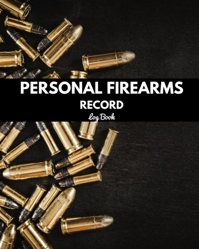 Personal Firearms Record Log Book: Black Inventory, Acquisition & Disposition Record Book | Owners Keep All The Details Of Your Guns In One Place | ... | Large 8
