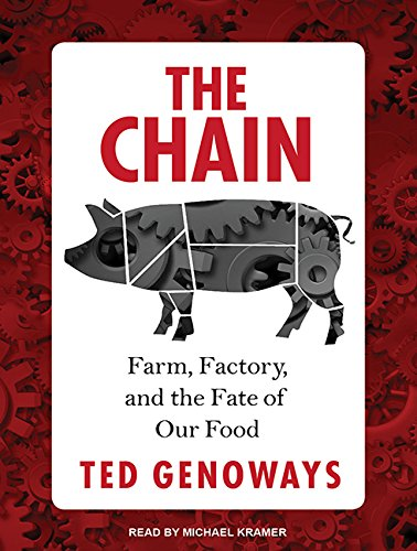 The Chain: Farm, Factory, and the Fate of Our Food by Tantor Audio