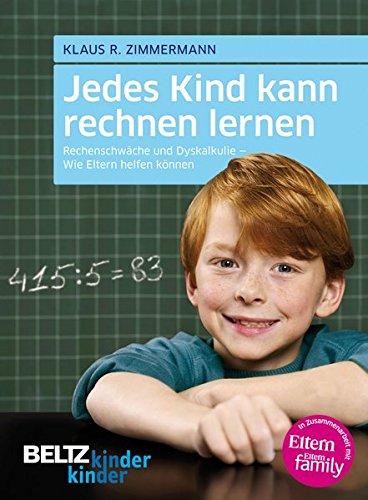 jedes-kind-kann-rechnen-lernen-rechenschwche-und-dyskalkulie-wie-eltern-helfen-knnen-kinderkinder