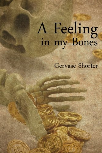 Book: A Feeling in my Bones by Gervase T.M. Shorter