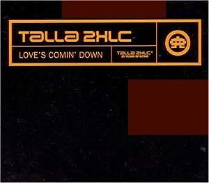Talla 2XLC - Love's Comin' Down (Remixes)