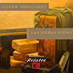 Las otras vidas [The Other Lives] | Clara Obligado