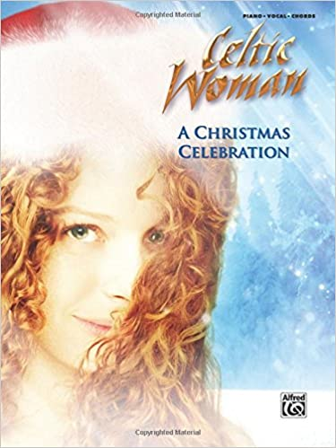 a celtic woman a christmas celebration pianovocalchords celtic woman 9780739056806 amazoncom books