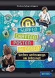 Surfen, chatten, posten, bloggen: Sicher unterwegs im Internet