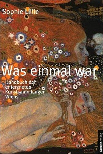 Was einmal war. Die enteigneten Kunstsammlungen Wiens (354 s/w-Abbildungen) ebook