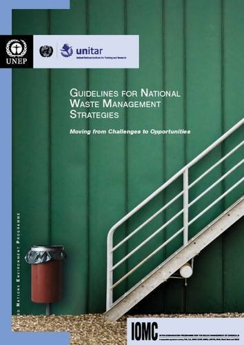 Guidelines For National Waste Management Strategies: Moving From Challenges To Opportunities United Nations Publications
