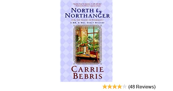 North by northanger or the shades of pemberley a mr mrs darcy north by northanger or the shades of pemberley a mr mrs darcy mystery mr and mrs darcy mysteries kindle edition by carrie bebris fandeluxe Image collections