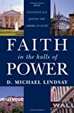 Faith in the Halls of Power, D. Michael Lindsay, 0195326660