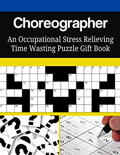 Choreographer An Occupational Stress Relieving Time Wasting Puzzle Gift Book by CreateSpace Independent Publishing Platform
