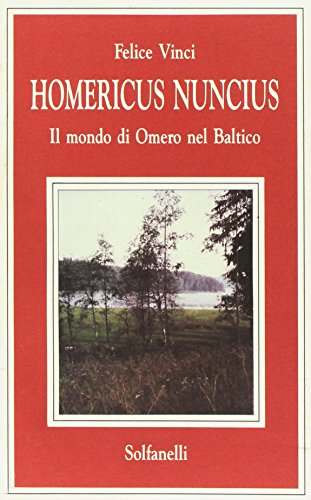Homericus Nuncius. Il Mondo di Omero nel Baltico