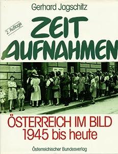 Hardcover Zeitaufnahmen: O¨sterreich im Bild von 1945 bis heute (25 Jahre Staatsvertrag) (German Edition) [German] Book