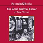 Great Railway Bazaar | Paul Theroux