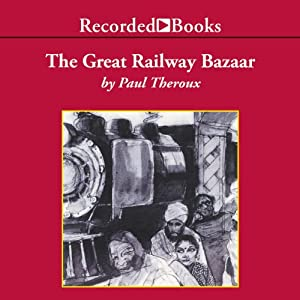 Great Railway Bazaar | Livre audio
