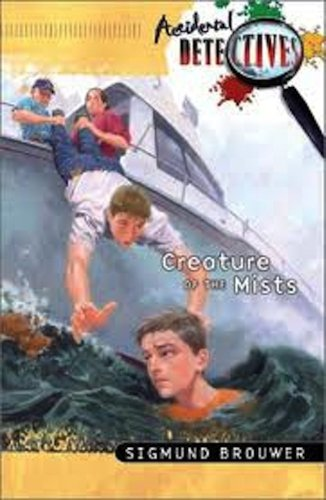 Creature of The Mists (Accidental Detectives) by [Brouwer, Sigmund]
