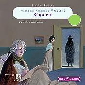 Wolfgang Amadeus Mozart: Requiem (Starke Stücke)   Katharina Neuschaefer