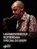LantarenVenster Rotterdam: Special Delivery