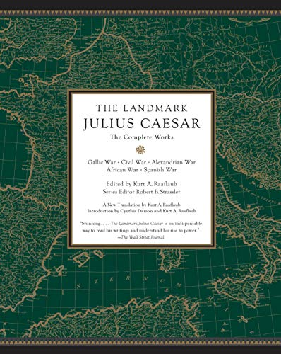 The Landmark Julius Caesar: The Complete Works: Gallic War, Civil War, Alexandrian War, African War, and  Spanish War (Landmark Books)