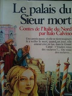 Le Palais du sieur mort : contes de l'Italie du Nord : extraits des
