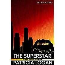 The Superstar (Edizione italiana) (Marine Bodyguards Vol. 1) (Italian Edition)