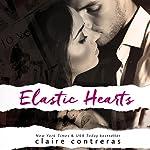 Elastic Hearts   Claire Contreras