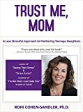 img - for Trust Me, Mom: A Less Stressful Approach to Mothering Teenage Daughters book / textbook / text book