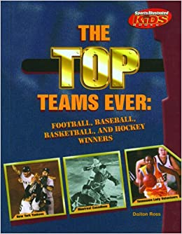 Book The Top Teams Ever: Football, Baseball, Basketball, and Hockey Winners (Sports Illustrated for Kids Books)