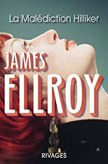 La malédiction Hilliker : mon obsession des femmes, Ellroy, James