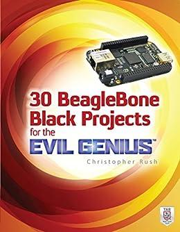 30 BeagleBone Black Projects for the Evil Genius de [Rush, Christopher]