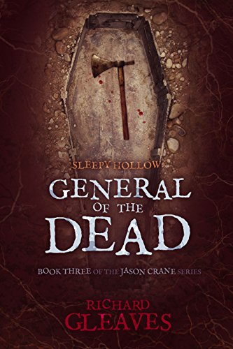 SLEEPY HOLLOW: General of the Dead (Jason Crane Book 3) -