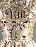 100 Unforgettable Dresses by Hal Rubenstein (5-Dec-2011) Hardcover