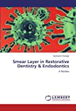 Smear Layer in Restorative Dentistry & Endodontics: A Review