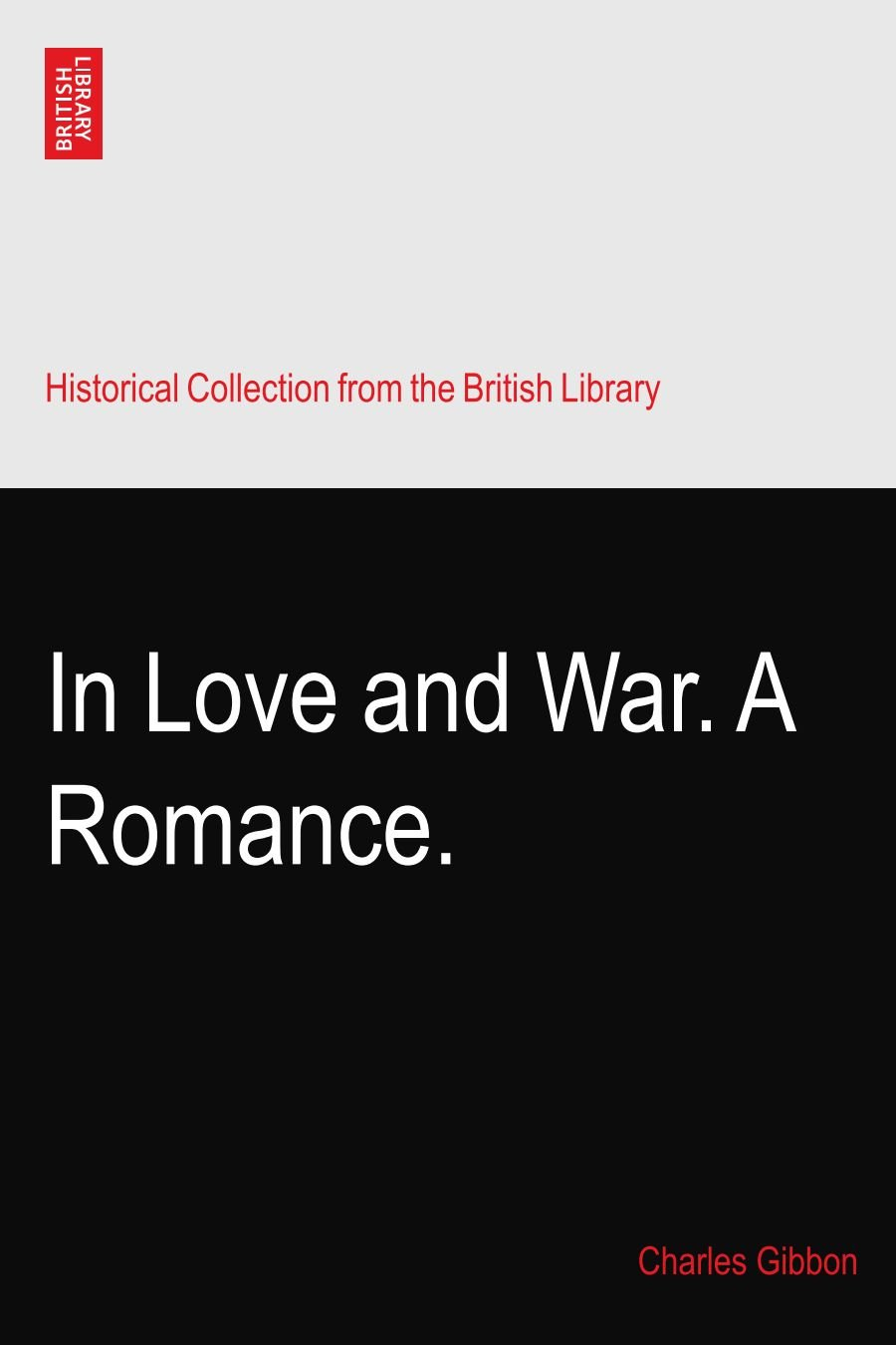 Download In Love and War. A Romance. pdf epub