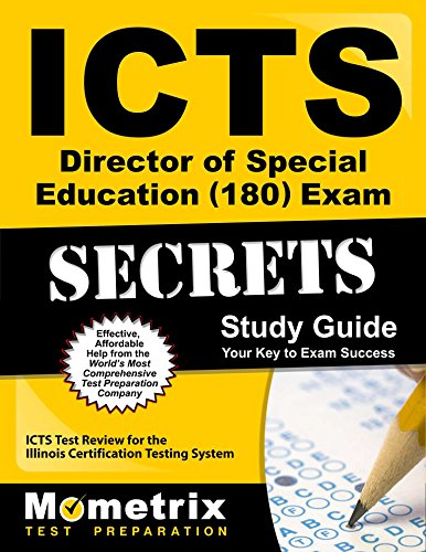 ICTS Director of Special Education (180) Exam Secrets Study Guide: ICTS Test Review for the Illinois Certification Testing System