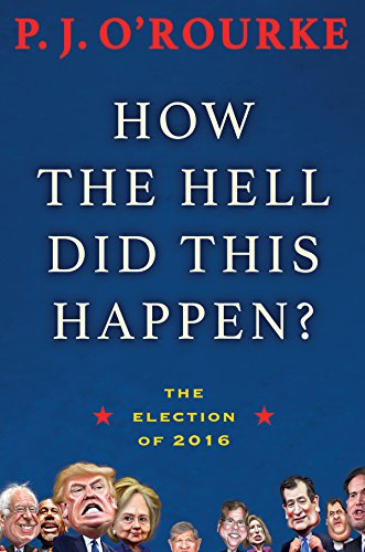 How the Hell Did This Happen?: The Election of 2016 (Monthly President)