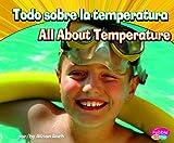 Todo sobre la temperatura/All About Temperature (Ciencia física/Physical Science) (Multilingual Edition)