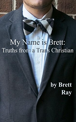 My Name is Brett: Truths from a Trans - Name Is Ray My