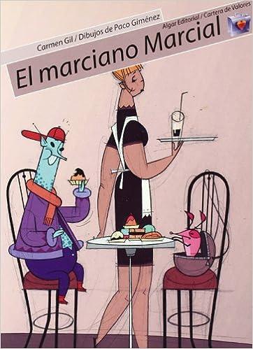Amazon.com: El marciano marcial / the Martian Martial (Cartera De Valores) (Spanish Edition) (9788498450156): Carmen Gil, Paco Gimenez: Books