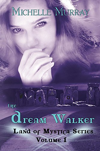 The Dream Walker, Land of Mystica Series Volume 1: Land of Mystica Series Volume One by [Murray, Michelle]