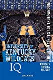 University of Kentucky Wildcats Basketball IQ: The Ultimate Test of True Fandom