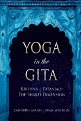 YOGA IN THE GITA: Krishna & Patanjali -The Bhakti Dimension Paperback