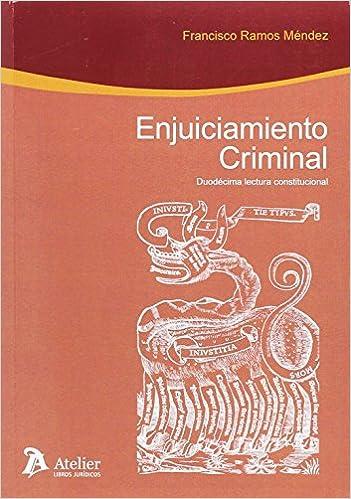 Descargar Enjuiciamiento Criminal : Duodécima Lectura Constitucional PDF