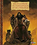Encyclopédie du fantastique et de l'étrange : Tome 2, Sorcières et magiciens