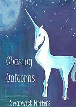Chasing Unicorns: In Memory Of Katy by [Writers, Swanwick]