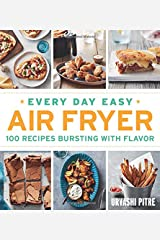 Every Day Easy Air Fryer: 100 Recipes Bursting with Flavor Paperback