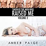 Taken by the Men Who Raised Me, Volume 2 | Amber Paige